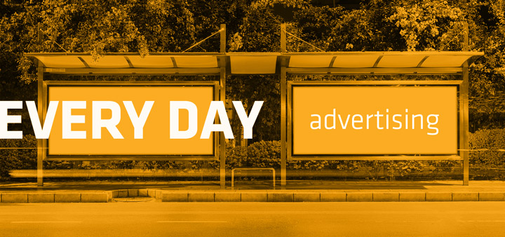 Every Day - Advertising